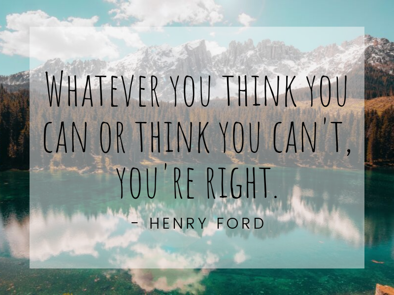 Motivational Quote: Whatever you think you can or think you can't, you're right. - Henry Ford