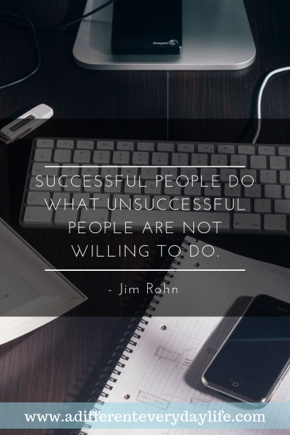 Successful people do what unsuccessful people are not willing to do. - Jim Rohn